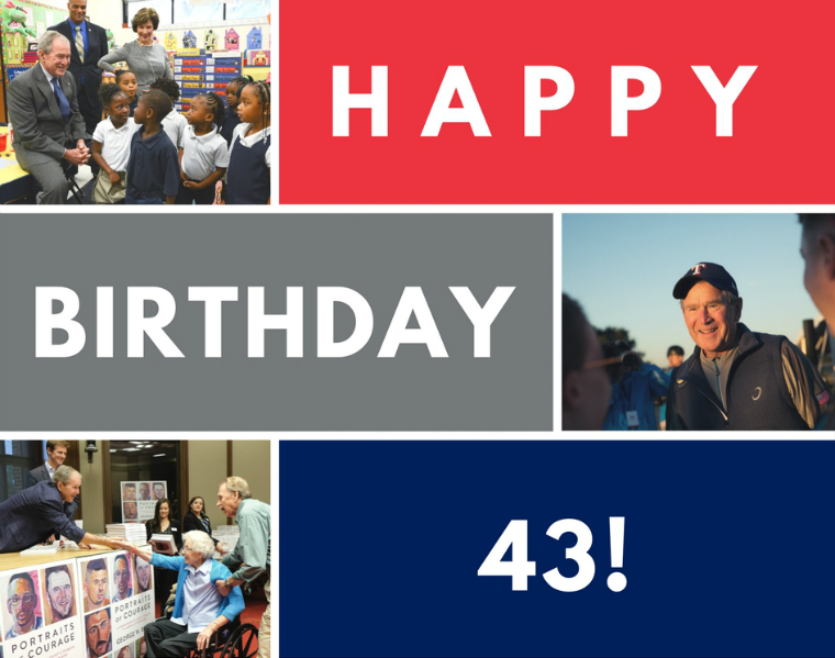 Today, President Bush celebrates his 71st birthday, and we celebrate his leadership and his commitment to changing lives at home and around the world. Please leave him a special birthday message!