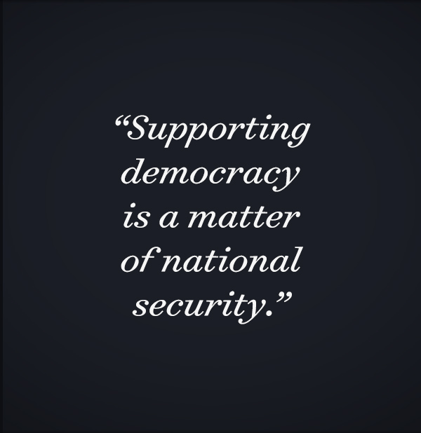 Supporting Democracy is a Matter of National Security
