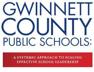 How Gwinnett County Public Schools is Scaling Effective School Leadership
