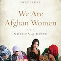 We Are Afghan Women: Stories of Hope