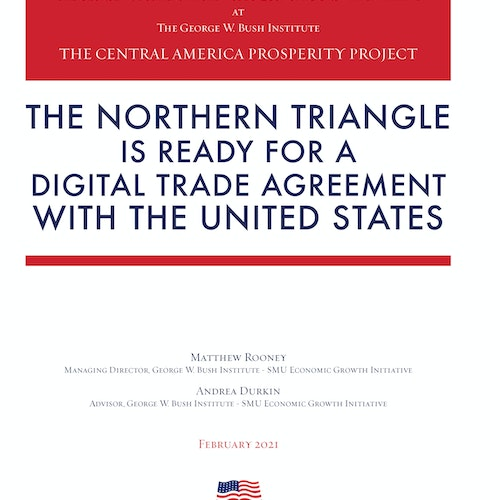 Central America Prosperity Project: The Northern Triangle Is Ready for a Digital Trade Agreement with the United States