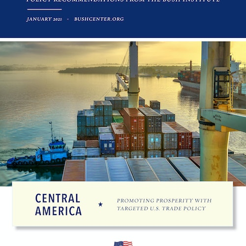 Central America: Promoting Prosperity with Targeted U.S. Trade Policy
