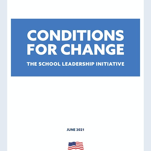 Conditions for Change: The School Leadership Initiative