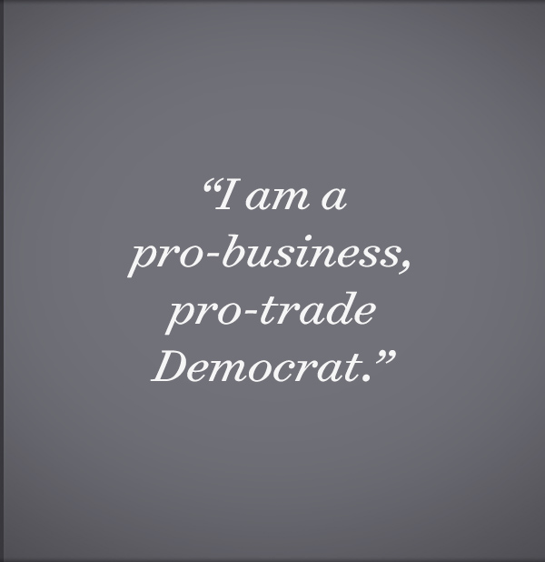 I am a pro-business, pro-trade democrat.