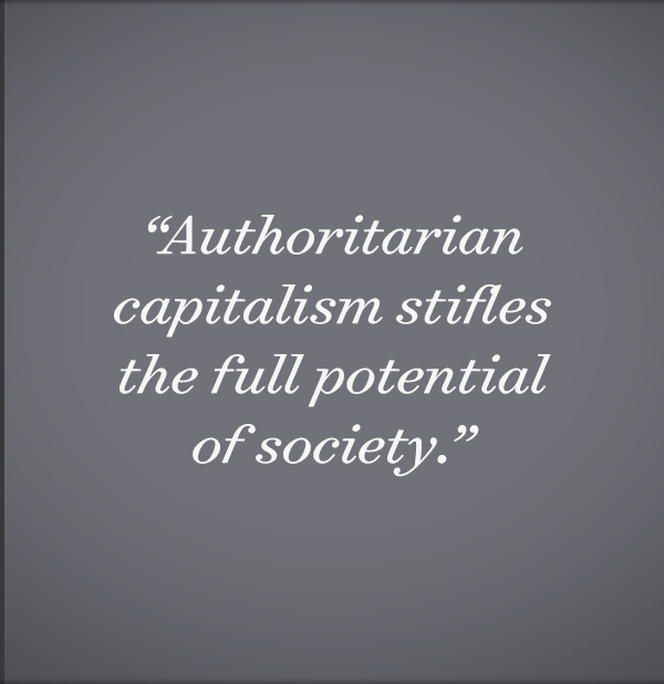 Authoritarian capitalism stifles the full potential of society.